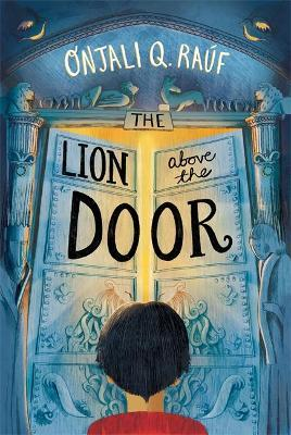 Onjali Rauf | The Lion Above the Door | 9781510106758 | Daunt Books