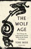 Tore Skeie   The Wolf Age: The Vikings