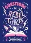 Rebel Girls | Questions for Rebel Girls | 9781953424105 | Daunt Books